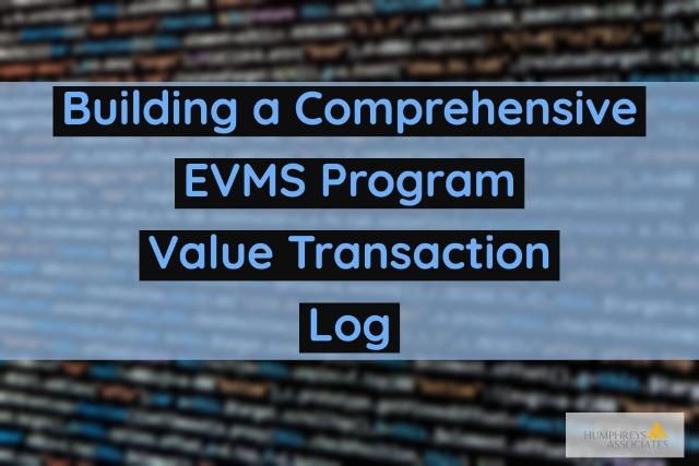 Building a Comprehensive EVMS Program Value Transaction Log