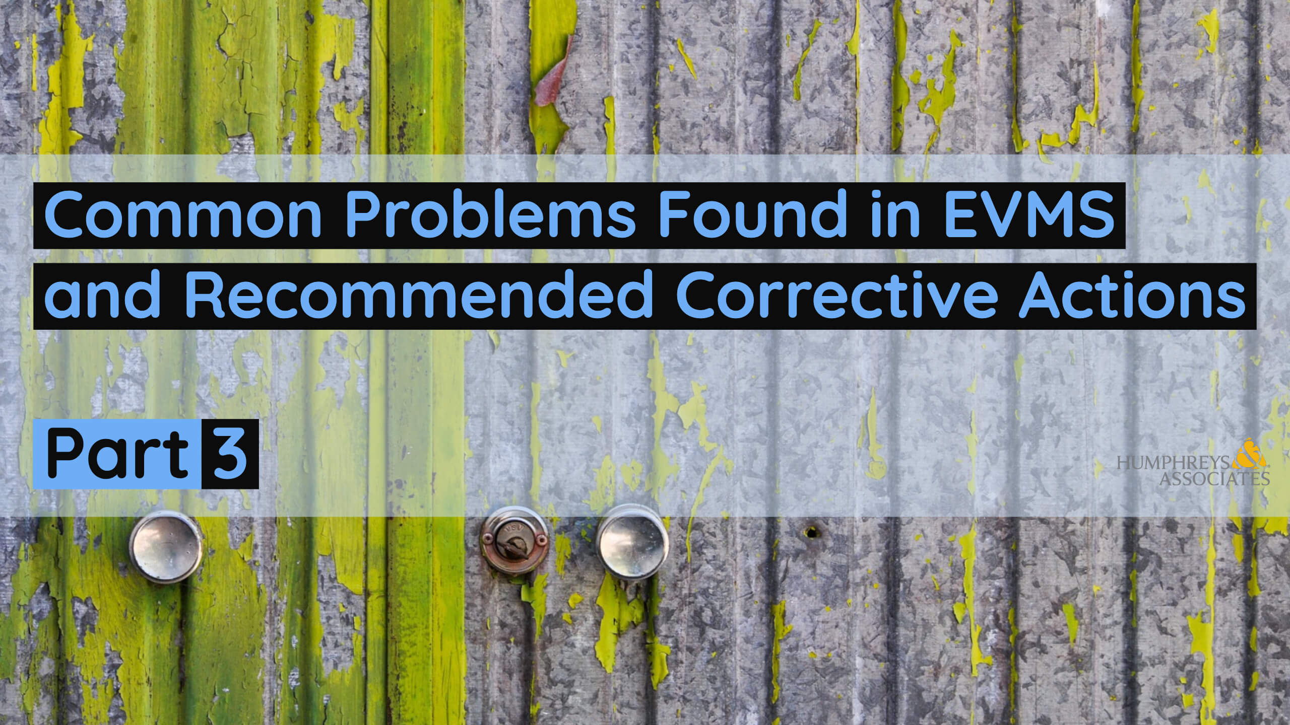 Thumbnail image for Video Series – Common Problems Found in EVMS and Recommended Corrective Actions – 3 of 5
